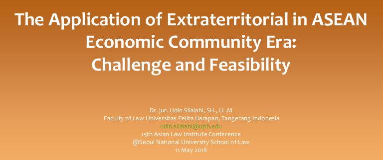 The Application of Extraterritorial in ASEAN Economic Community Era: Challenge and Feasibility