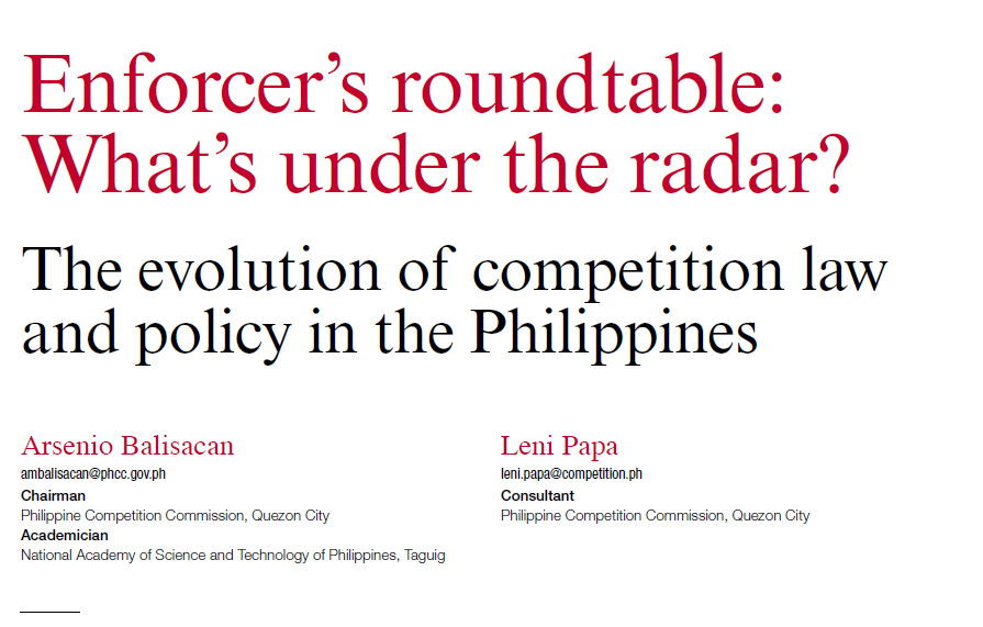 Enforcer's roundtable: What's under the radar? The evolution of competition law and policy in the Philippines